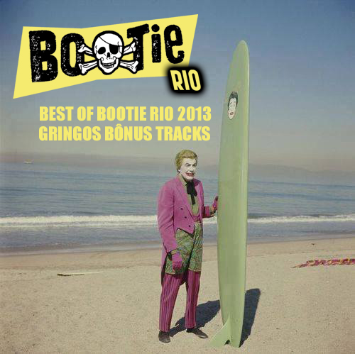 capa best of bootie rio 2013 gringos bonus tracks