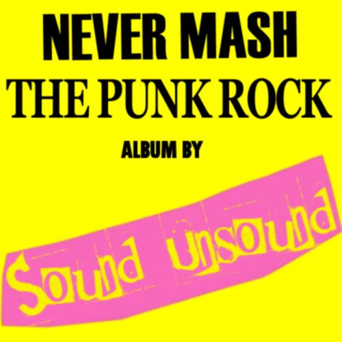 NeverMashThepunkRockAlbumbySoundUnsound